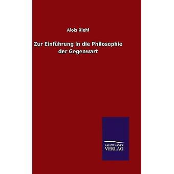 Zur Einfhrung in sterven Philosophie der Gegenwart door de & Alois Riehl