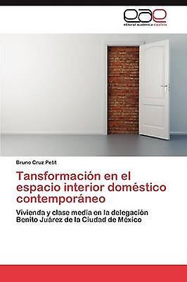Tansformacin en el espacio interior domstico contemporneo by Cruz Petit Bruno
