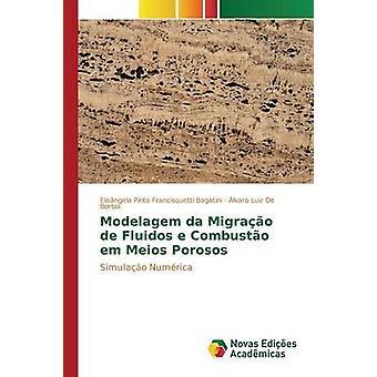 Modelagem da Migrao de Fluidos e Combusto em Meios Porosos by Pinto Francisquetti Bagatini Elisngela