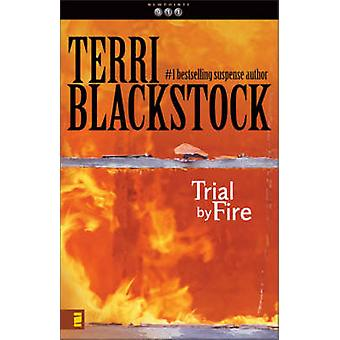 Trial by Fire by Terri Blackstock - 9780310217602 Book