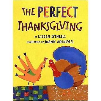 The Perfect Thanksgiving by Eileen Spinelli - JoAnn Adinolfi - 978031
