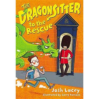 The Dragonsitter to the Rescue by Josh Lacey - Garry Parsons - 978031
