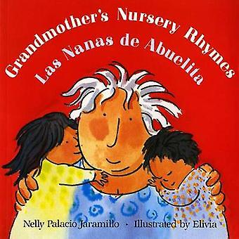 Grandmother's Nursery Rhymes / Las Nanas De Abuelita by N.P. Jaramill