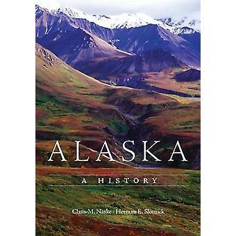 Alaska - A History (3rd) by Claus M Naske - Herman E Slotnick - 978080