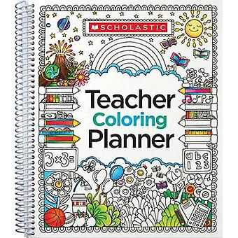 Teacher Coloring Planner by Scholastic Teaching Resources - Scholasti