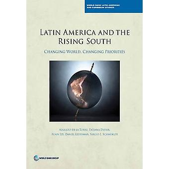 The Latin America and the Rising South - Changing World - Changing Pri