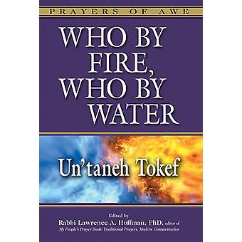 Who by Fire - Who by Water - Un'taneh Tokef by Lawrence A. Hoffman -
