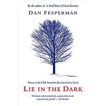 Lie in the Dark by Dan Fesperman - 9781842439456 Book