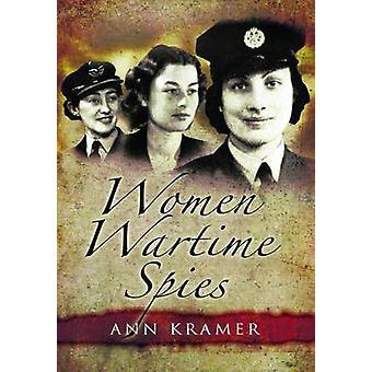 Women Wartime Spies by Ann Kramer - 9781844680580 Book