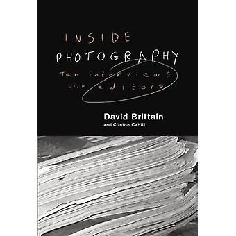 Inside Photography by David Brittain - Clinton Cahill - 9781907893469
