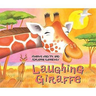 Afrikaanse dierenverhalen lachende Giraffe door Mwenye Hadithi & geïllustreerd door Adrienne Kennaway