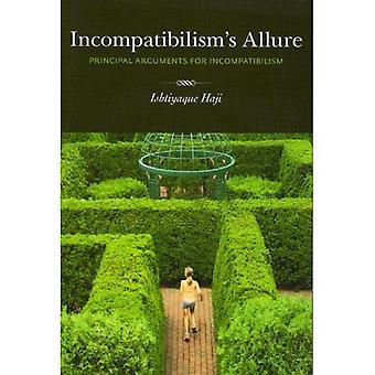 Incompatibilism's Allure: Principal Arguments for Incompatibilism