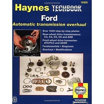 Ford Automatic Transmission Overhaul Manual (2nd Revised edition) by