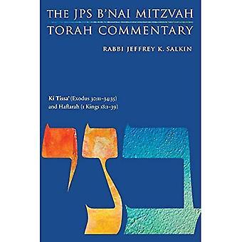 Ki Tissa' (Exodus 30:11-34:35) and Haftarah (1 Kings 18:1-39): The JPSa� B'nai Mitzvah Torah Commentary (JPS Study Bible)