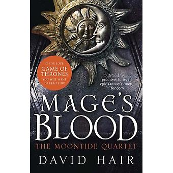 Mage's Blood: The Moontide Quartet Book 1 (Paperback) by Hair David