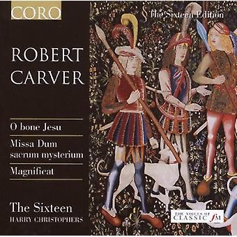 R. Carver - Robert Carver: O Bene Jesu; Missa Dum korsbenet Mysterium; Magnificat [CD] USA importerer