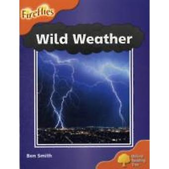 Oxford Reading Tree Level 6 Wild Weather by Ben Smith & Thelma Page & Liz Miles & Gill Howell