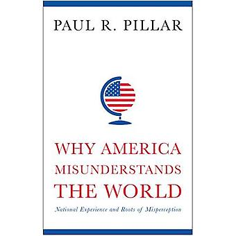 Why America Misunderstands the World par Paul R Pillar