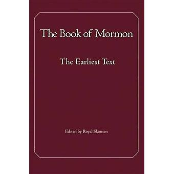 The Book of Mormon - The Earliest Text by Royal Skousen - Joseph Smith