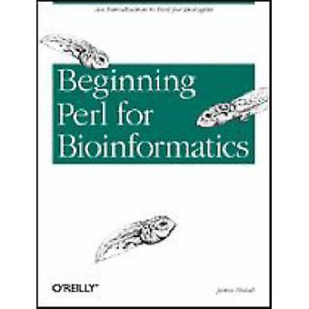 Beginning Perl for Bioinformatics by James Tisdall - 9780596000806 Bo