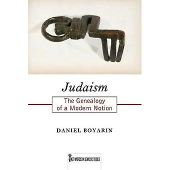 Judaism - The Genealogy of a Modern Notion by Judaism - The Genealogy o