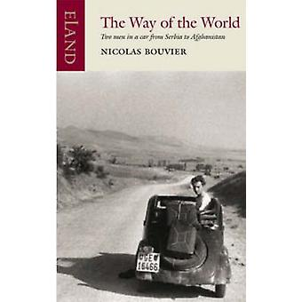 The Way of the World (New edition) by Nicolas Bouvier - 9780907871538