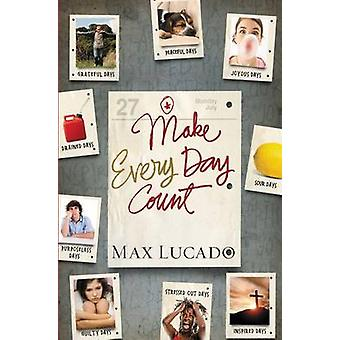 Make Every Day Count (Teen ed) by Max Lucado - 9781400318223 Book