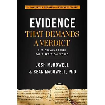 Evidence That Demands a Verdict - Life-Changing Truth for a Skeptical