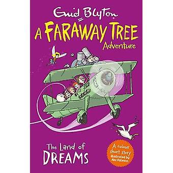 La terra dei sogni - un'avventura albero lontano da Enid Blyton - Alex Pa