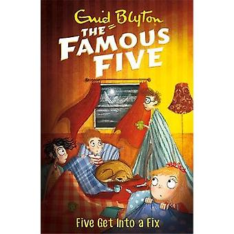 Five Get Into A Fix - Book 17 by Enid Blyton - 9781444927597 Book
