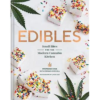Edibles - Small Bites for the Modern Cannabis Kitchen by Edibles - Smal
