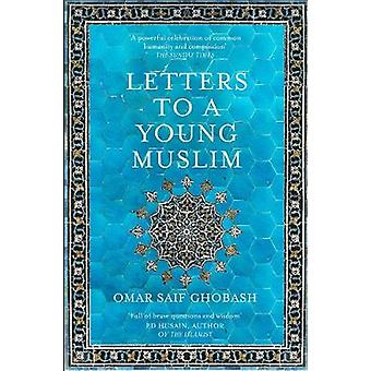 Letters to a Young Muslim by Omar Saif Ghobash - 9781509842605 Book