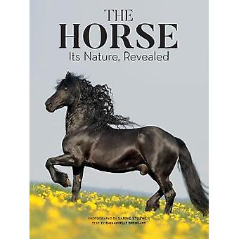 The Horse - Its Nature - Revealed by Emmanuelle Brengard - 97817708595