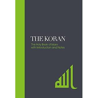 The Koran - The Holy Book of Islam with Introduction and Notes by E. H