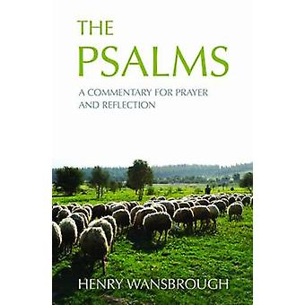 The Psalms - A Commentary for Prayer and Reflection by Henry Wansbroug