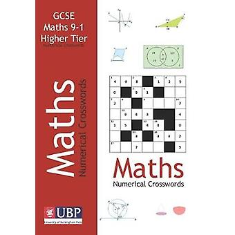 GCSE Mathematics Numerical Crosswords Higher Tier (written for the GC