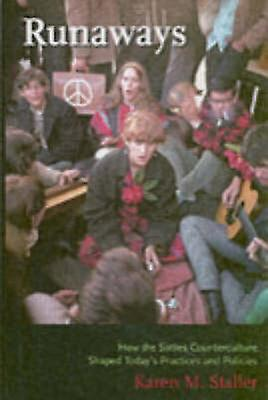 Runaways - How the Sixties Counterculture Shaped Today&s Practices and