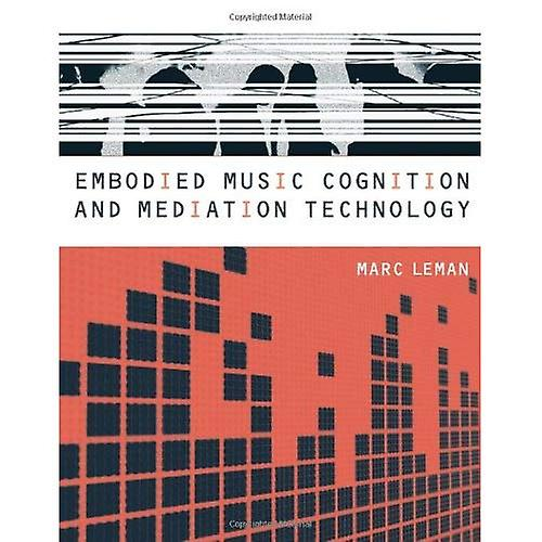 Embodied Music Cognition and Mediation Technology