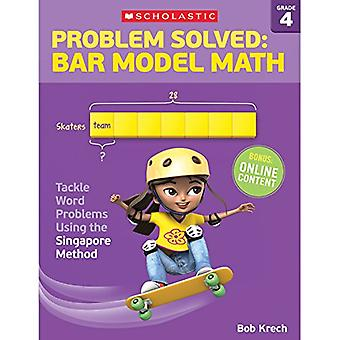 Problem Solved: Bar Model Math Grade 4: Tackle Word Problems Using the Singapore Method