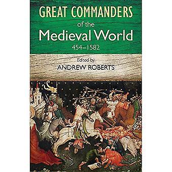 Grote bevelhebbers van de middeleeuwse wereld 454-1582AD