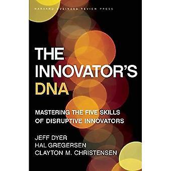 Innovator's DNA: Mastering de fem færdigheder af forstyrrende innovatører