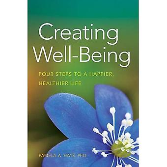 Creating Well-Being: Four Steps to a Happier, Healthier Life (LifeTools: Books for the General Public)