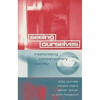 Seeing Ourselves: Interpreting Contemporary Society