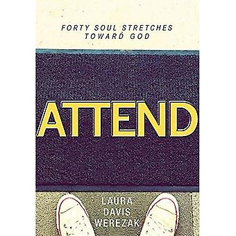 Attend: Forty Soul Stretches Toward God