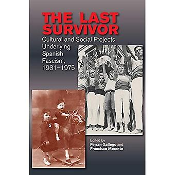 The Last Survivor: Cultural� and Social Projects Underlying Spanish Fascism, 19311975