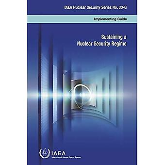 Sustaining a Nuclear Security Regime (IAEA Nuclear Security Series)