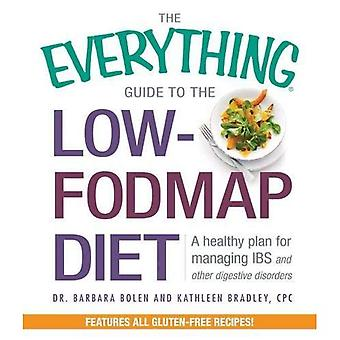 The Everything Guide to the Low-FODMAP Diet: A healthy plan for managing IBS and other digestive disorders (Everything...