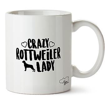 Hippowarehouse Crazy Rottweiler Lady hunden trykt krus Cup keramiske 10 Unzen
