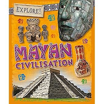 Explore! - Mayans by Izzi Howell - 9781526300195 Book