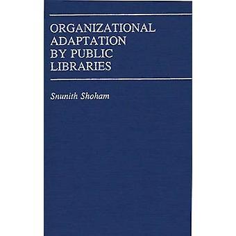 Organisatorische Anpassung durch öffentliche Bibliotheken. von Shoham & Snunith